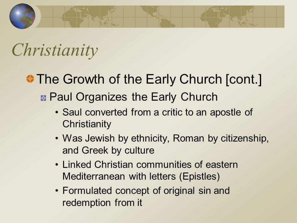 Christianity The Growth of the Early Church [cont.]